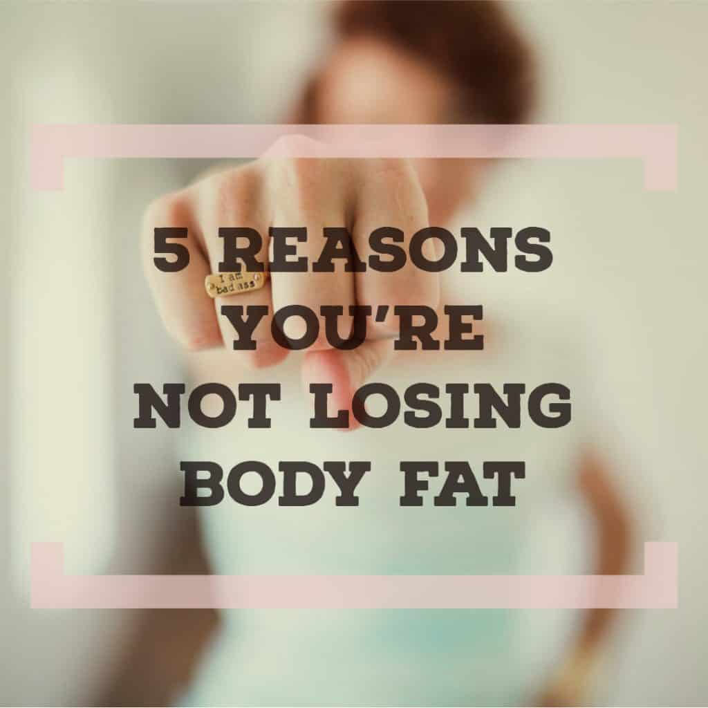 Reasons-Not-Losing-Body-Fat
