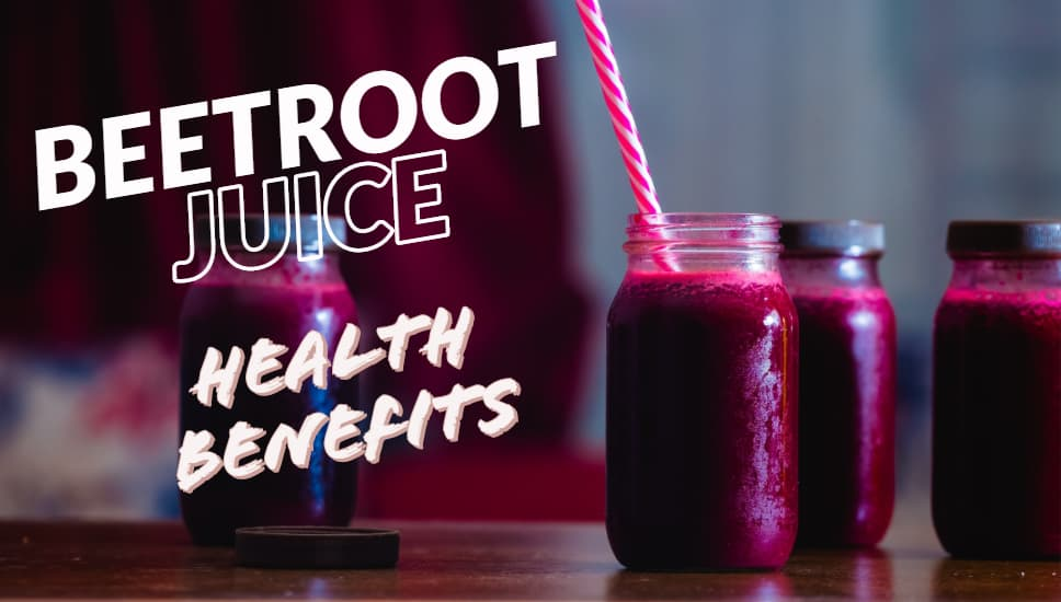 What are the Health Benefits of Beetroot Juice