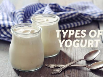 Types of Yogurt – How Do You Differ?