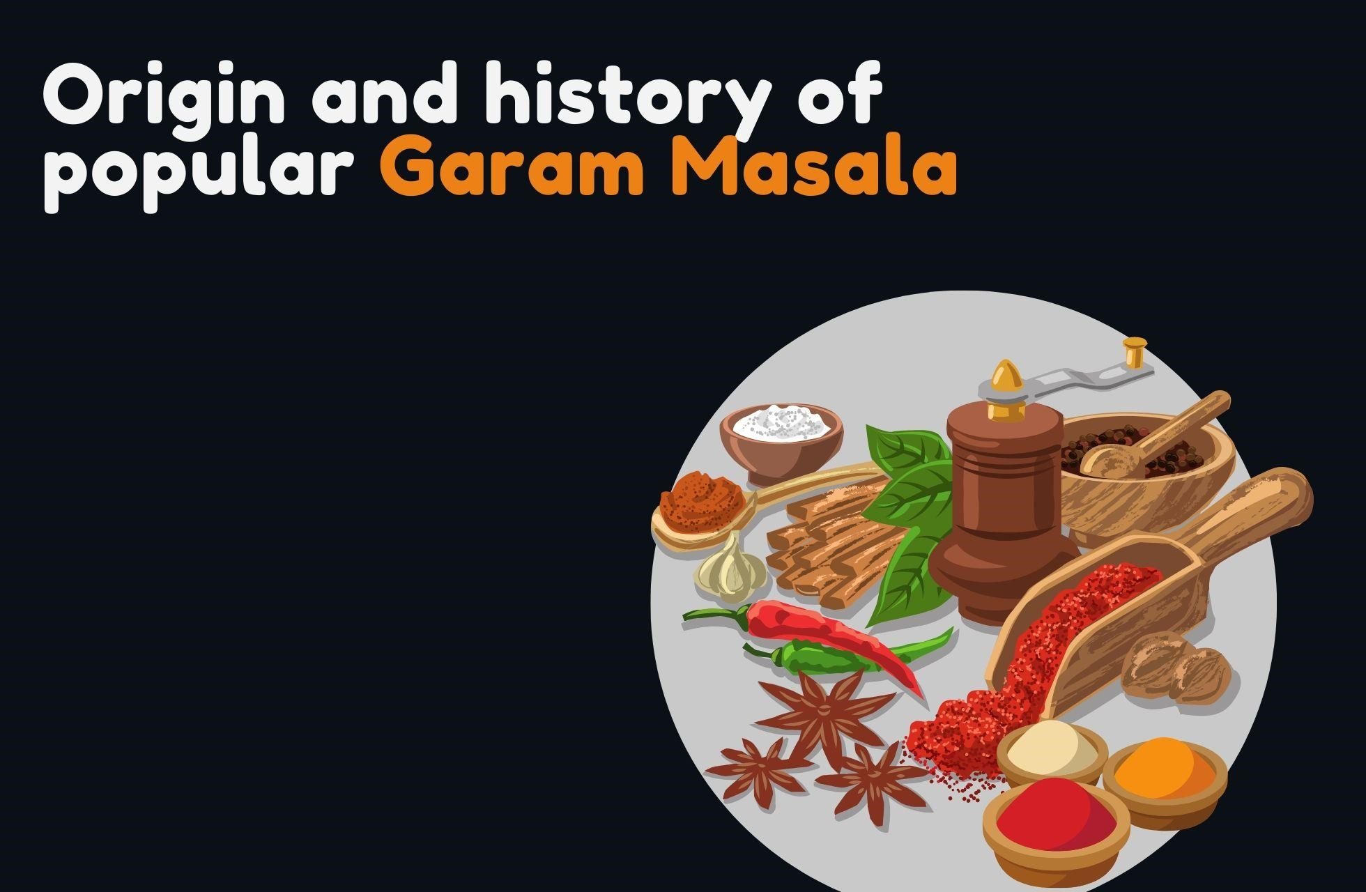 Hot Spices - The Origin and History of Garam Masala