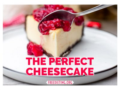 Tips For The Perfect Cheesecake – Do's and Don'ts