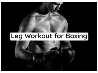 Best Exercises You can do to strengthen your Legs for Boxing